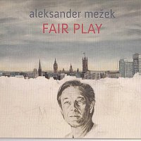 Aleksander Mezek – Fair Play