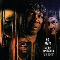 Nie Myer, Milton Nascimento – Vikings