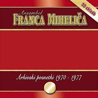 Ansambel Franca Miheliča – Arhivski posnetki 1970 - 1977