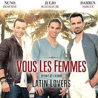 Nuno Resende, Damien Sargue, Julio Iglesias Jr – Vous Les Femmes (Pobre Diablo)