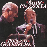 Roberto Goyeneche, Astor Piazzolla Y Su Quinteto – Astor Piazzolla/ Roberto Goyeneche