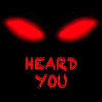 Heard You