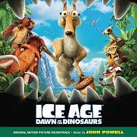 John Powell – Ice Age: Dawn Of The Dinosaurs [Original Motion Picture Soundtrack]