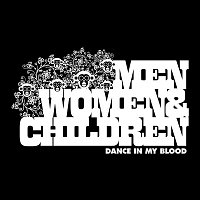 Men, Women & Children – Dance In My Blood