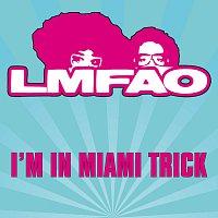 LMFAO – I'm In Miami Trick [Edited Version]