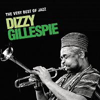 Dizzy Gillespie – The Very Best Of Jazz - Dizzy Gillespie