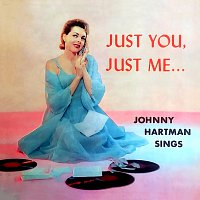 Johnny Hartman – Just You, Just Me…
