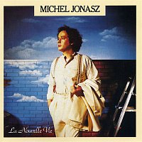 Michel Jonasz – La Nouvelle Vie