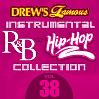 The Hit Crew – Drew's Famous Instrumental R&B And Hip-Hop Collection [Vol. 38]