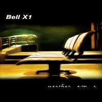 Bell X1 – Neither Am I