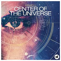 Axwell – Center of the Universe (Remode Edit)