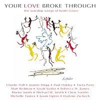 Různí interpreti – Your Love Broke Through