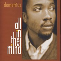 Demetrius – All In The Mind