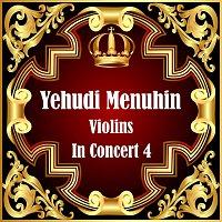 Yehudi Menuhin – Violins In Concert 4