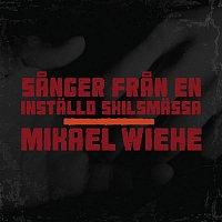 Mikael Wiehe – Sanger fran en installd skilsmassa