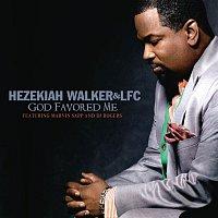 Hezekiah Walker, Love Fellowship Choir, Marvin Sapp, DJ Rogers – God Favored Me (Radio Edit)