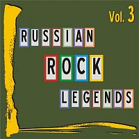 Various Artists.. – Russian Rock Legends, Vol. 3