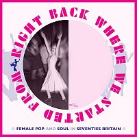 Various  Artists – Right Back Where We Started From: Female Pop And Soul In Seventies Britain