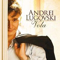 Andrei Lugovski – Vola