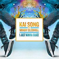 Kai Song, Mindy Gledhill – I Just Wanna Dance (Radio Edit)
