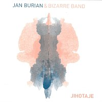Jan Burian, Bizarre Band – Jihotaje