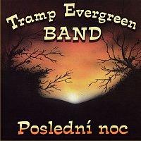 Tramp Evergreen Band – Poslední noc MP3