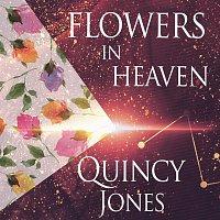 Quincy Jones – Flowers In Heaven