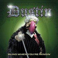 Dustin – Bling When You're Minging