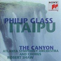 Robert Shaw, Atlanta Symphony Orchestra, Atlanta Symphony Chorus, Philip Glass, Atlanta Symphony Orchestra Chorus – Glass: Itaipu; The Canyon