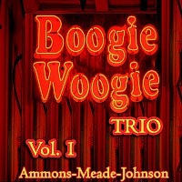 Albert Ammons, Meade Lux Lewis, Pete Johnson – Boogie Woogie Trio, Vol. 1