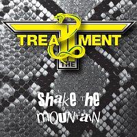 The Treatment – Shake The Mountain