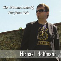 Michael Hoffmann – Der Himmel schenkt Dir feine Zeit