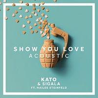 Kato, Sigala, Hailee Steinfeld – Show You Love [Acoustic]