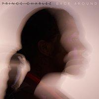 Prince Charlez – Back Around