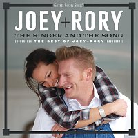 Joey+Rory – The Singer And The Song: The Best Of Joey+Rory