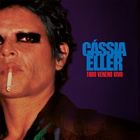 Cássia Eller – Todo Veneno Vivo [Ao Vivo No Rio De Janeiro / 1998]