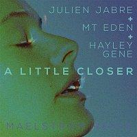 Julien Jabre, Mt Eden, Hayley Gene – A Little Closer