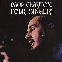 Paul Clayton – Folk Singer (With Bonus Tracks)