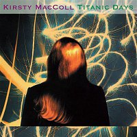 Kirsty MacColl – Titanic Days (Deluxe Edition)