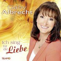 Gaby Albrecht – Ich sing fur die Liebe