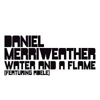 Daniel Merriweather, Adele – Water And A Flame