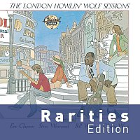 Howlin' Wolf – The London Howlin' Wolf Sessions [Rarities Edition]