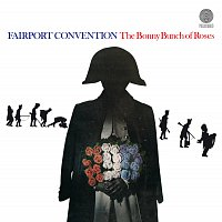 Fairport Convention – The Bonny Bunch Of Roses