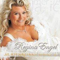 Regina Engel – Ja, ich sag noch immer JA