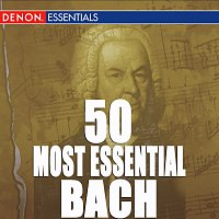 Johann Sebastian Bach – 50 Most Essential Bach Pieces