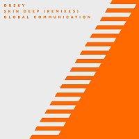 Dusky – Skin Deep [Remixes]