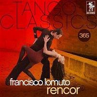 Francisco Lomuto, Fernando Diaz – Tango Classics 365: Rencor (Historical Recordings)