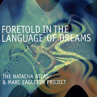 Natacha Atlas – Foretold In The Language Of Dreams