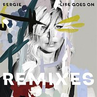 Fergie – Life Goes On (Remixes)