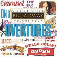 Various Artists.. – Celebrate Broadway Vol. 4: Overtures